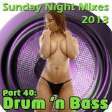 Sunday Night Mixes, 2013: Part 40 - Drum 'n Bass