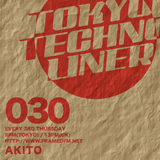 Tokyo Techno Liner EP030 - AKITO