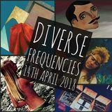 Diverse Frequencies 14th April 2018