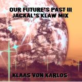 Our Future's Past III (Jackal's Klaw Mix)