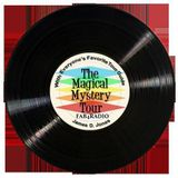 Magical Mystery Tour - Beatle Years and Beyond  - M-F 6-8pm - http://fab4radio.blogspot.com/