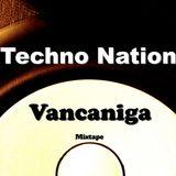 Techno Nation - Vancaniga mix