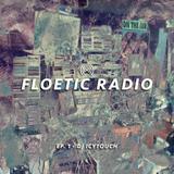 Floetic Radio Ep.1 ft Icytouch