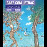 Grande Auditório - 08Jun - Café com Letras - Literatura e Infância