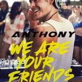 Mix ''We Are Your Friends'' (Musica Amigos y Fiestas) by DJ Anthony