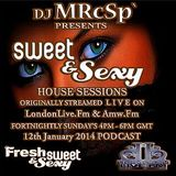 DJ MRcSp`pres. Sweet & Sexy House Sessions on LondonLive.Fm & AMW.Fm (12th January 2014) FSS Promo