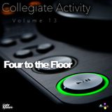Collegiate Activity [Volume: 13] Four to the Floor