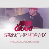 @JOSHGRANTDJ - Spring 2017 Hip Hop/RnB Mix