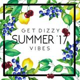 GET DIZZY - SUMMER VIBES '17