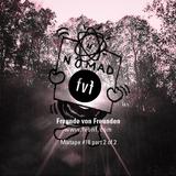Freunde von Freunden Mixtape #18 pt.2 by Nomad