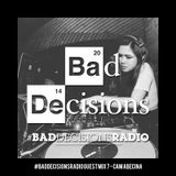 #BadDecisionsRadio Guest Mix 7 - Cam Abecina