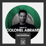 Tribute to COLONEL ABRAMS - Mixed by The RawSoul