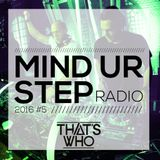 That's Who - Mind Ur Step Radio #6