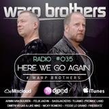 Warp Brothers - Here We Go Again Radio #035
