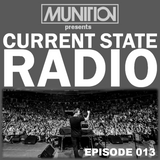 Current State Radio 013 with DJ Munition