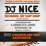 SCHOOL OF HIP HOP RADIO SHOW - DJ NICE - FRENCH HIPHOP ACTIVISTS 2014 Part 1 - 23 06 2014