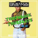 ThrowbackThursdays EP. 7 (Oldschool R&B/Hip Hop) | Instagram @DJMETASIS