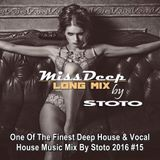 MissDeep 2016 #15 ★ Finest Deep House & Vocal House Music Mix By Stoto 2016 ★ HQ SOUND