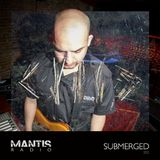 Mantis Radio 203 + Submerged
