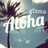 Aloha Friday02 (Mixtape 0517)