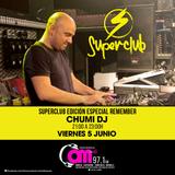 SUPERCLUB EDICIÓN ESPECIAL REMEMBER CON CHUMI DJ EN OM RADIO 97.1