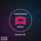 Place of House Podcast #28