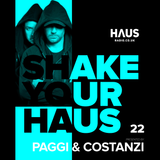 Shake Your Haus ep. 22 - Guest mix by Paggi & Costanzi presented by MANUEL DEE
