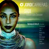 JORDI CARRERAS_SADE (Tribute Edits Mix Session)
