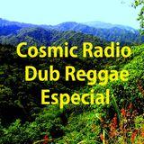 Cosmic Radio Dub Reggae Especial 27 Julio 2017