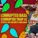 Corrupted Trap #2 - Special Mix for Dirty Kidz Gang