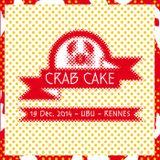 Crab Cake // Flæsh // @Ubu Rennes 12-19-14