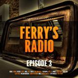 Ferry's Radio Episode 3