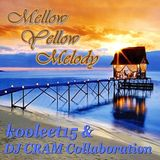 Mellow Yellow Melody featuring DJ CRAM