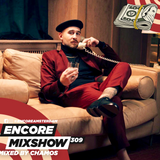 Encore Mixshow 309 by CHAMOS