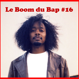 "Le Boom du Bap #16 : ""The Flowers Bloom"""