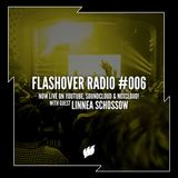 Flashover Radio #006 (Linnea Schossow Guestmix) - May 6, 2016