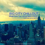 BIG CITY CHILLOUT: Music from The Loft by NICK PRICE: Voice Over intro by Saif AK