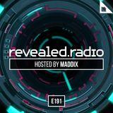 Revealed Radio 191 - Maddix