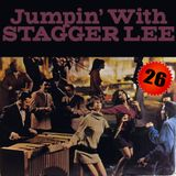 Jumpin' With Stagger Lee #26