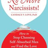 Guest: Candace V. Love PhD author of No More Narcissists!: How to Stop Choosing Self-Absorbed Men an