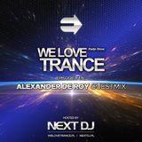 Next DJ pres We Love Trance 416 - Alexander de Roy guestmix (03-12-18)