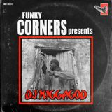 Funky Corners Show #236 Featuring DJ N***agod 09-10-2016