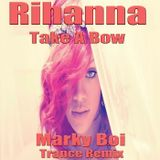 Rihanna - Take A Bow (Marky Boi Trance Remix)