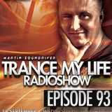 MARTIN SOUNDRIVER presents TRANCE MY LIFE RADIOSHOW EPISODE 93 [Trance1.Fm]