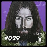 Episode 029 - George Harrison