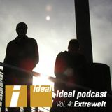 Ideal Podcast #4 - Extrawelt