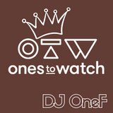 @DJOneF Ones To Watch [R&B Edition]