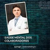 #16 Progicast - Saúde Mental dos Colaboradores com Dr. Fabiano Moulin