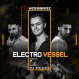 Electro Vessel with Vessbroz Episode 68 ft. Menshee