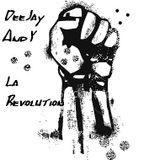 Deejay Andy.`. La Revolution